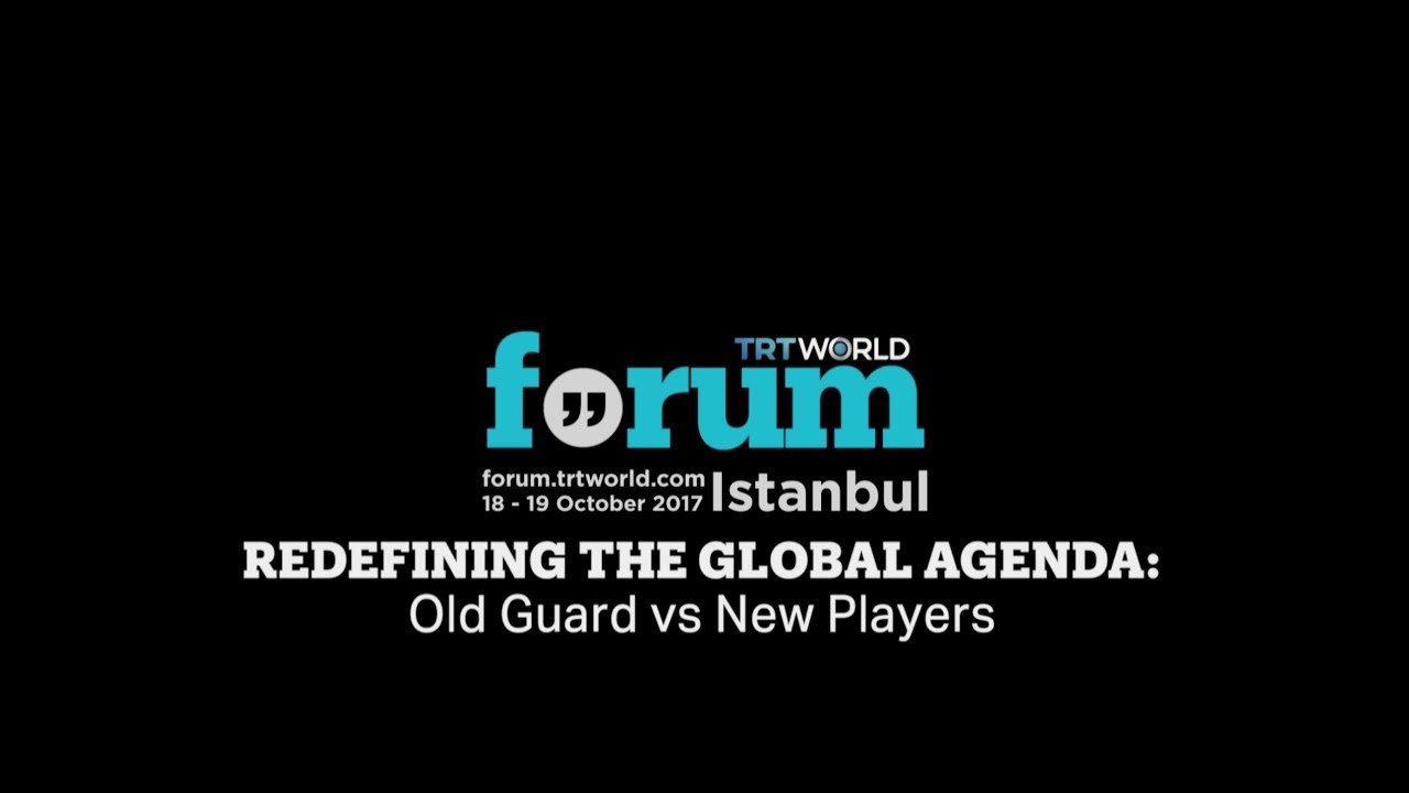 TRT World Forum 2017: Redefining the Global Agenda