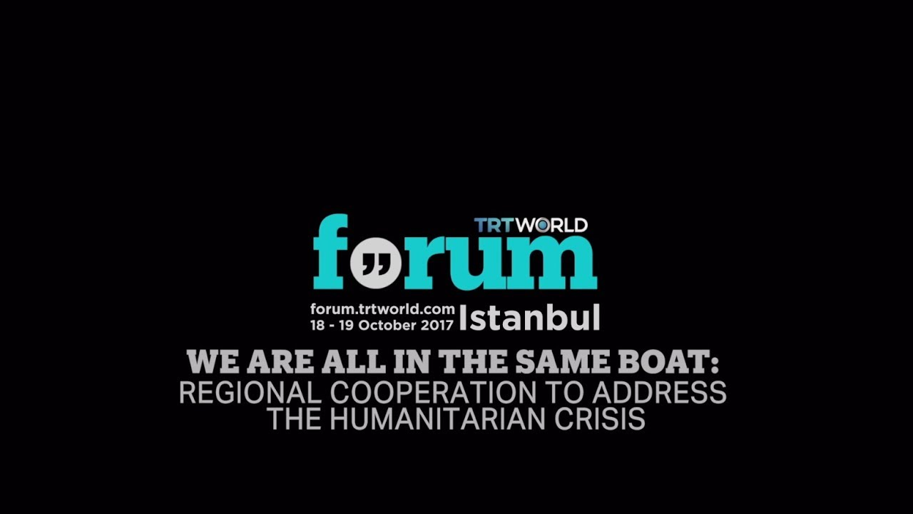 TRT World Forum 2017: We are all in the Same Boat