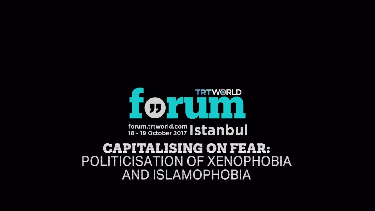 TRT World Forum 2017: Capitalising on Fear