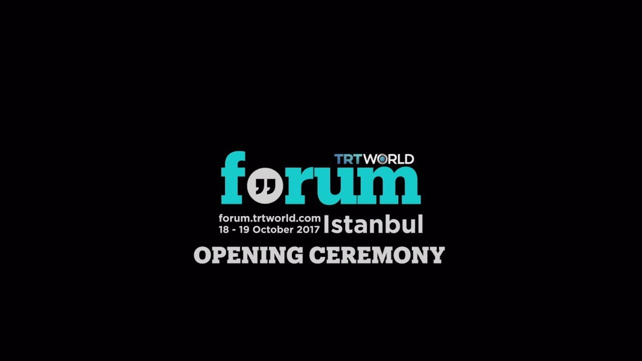 TRT World Forum 2017: Opening Ceremony