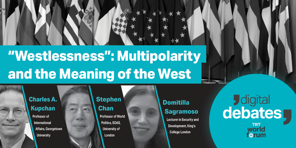 """""""Westlessness"""": Multipolarity and the Meaning of the West"""